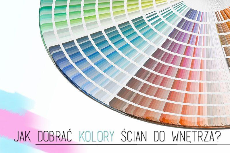 jak dobrać kolory ścian do wnętrza