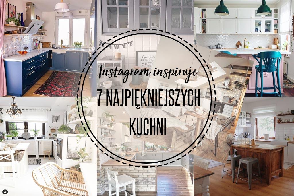 Instagram inspiruje - 7 najpiękniejszych kuchni!