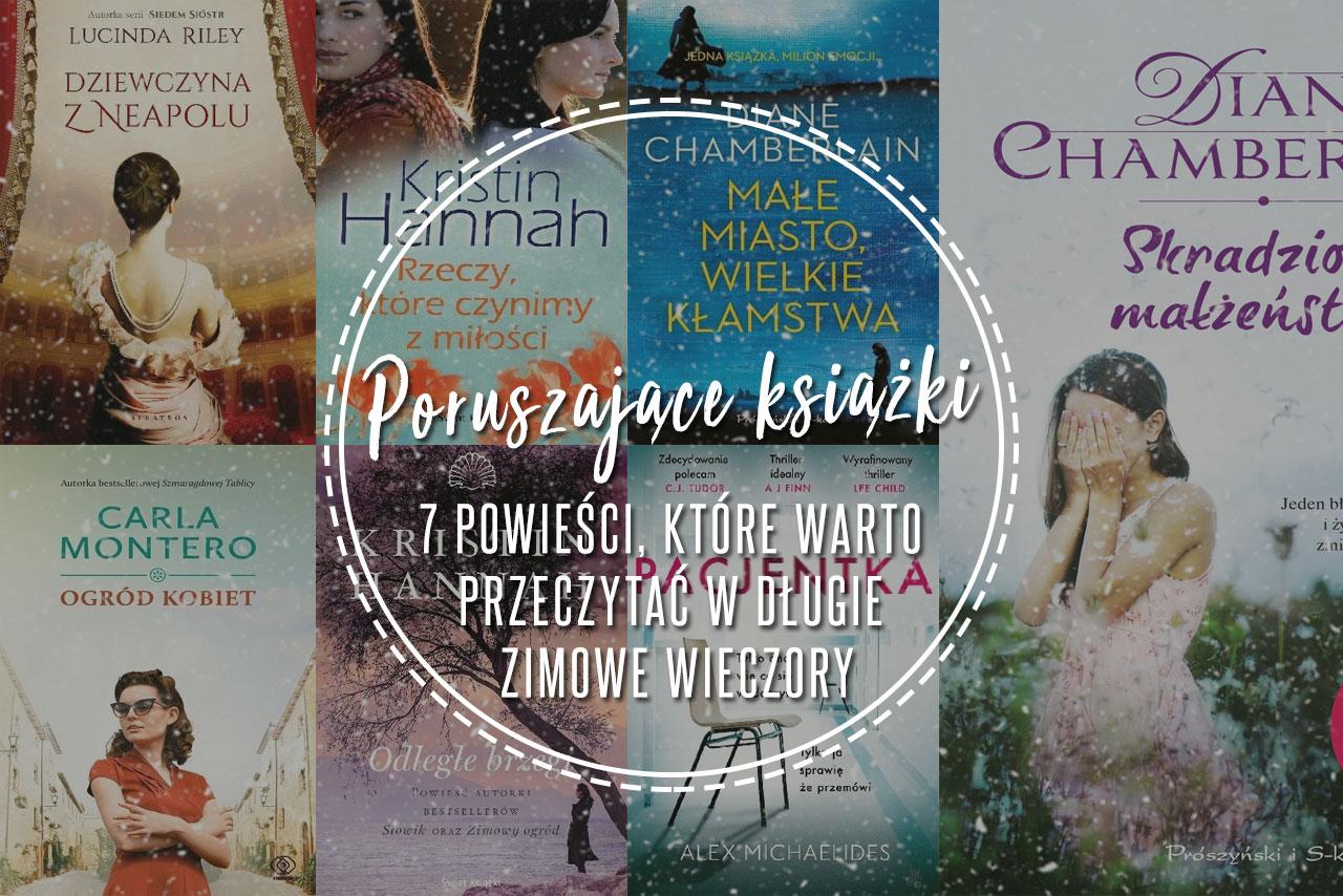 Poruszające książki - 7 powieści, które warto przeczytać w długie zimowe wieczory.